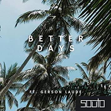 Better Days (feat. Gerson Laude)
