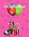 Hochzeitsplaner: Geschenk für Frauen, Braut, Bräutigam, männer. Hochzeitsgeschenk zum ausfüllen mit Addresse und Kontakte, Aufgabenliste, To do ... hochzeitsplaner. Ballon Blumen Gläser.