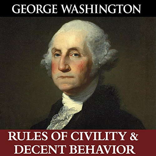 George Washington's Rules of Civility & Decent Behavior audiobook cover art