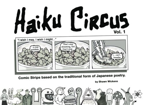 Haiku Circus: (comic strips based on the traditional form of Japanese poetry)