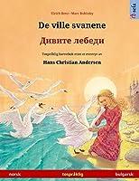 De ville svanene - Дивите лебеди (norsk - bulgarsk): Tospråklig barnebok etter et eventyr av Hans Christian Andersen (Sefa Bildebøker På to Språk)