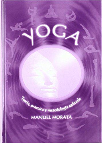 YOGA. Teoría, práctica y metodología aplicada