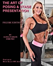 The Art of Posing & Stage Presentation: Figure Edition