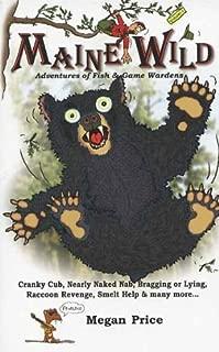 Maine Wild Adventures of Fish & Game Wardens Volume 1