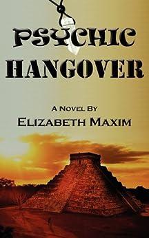 Psychic Hangover by [Elizabeth Maxim]