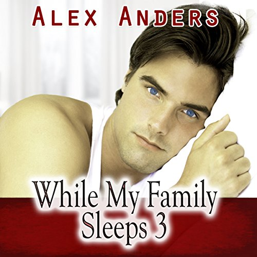 While My Family Sleeps 3 (Bi M-M-F Menage Stepbrother Boyfriend Non-consent Erotica) audiobook cover art