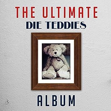 The Ultimate Die Teddies Album