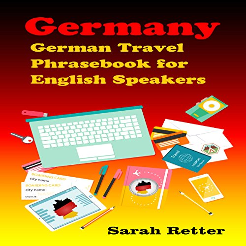 German Travel Phrasebook for English Speakers                   De :                                                                                                                                 Sarah Retter                               Lu par :                                                                                                                                 Adrienne Ellis                      Durée : 1 h et 48 min     Pas de notations     Global 0,0