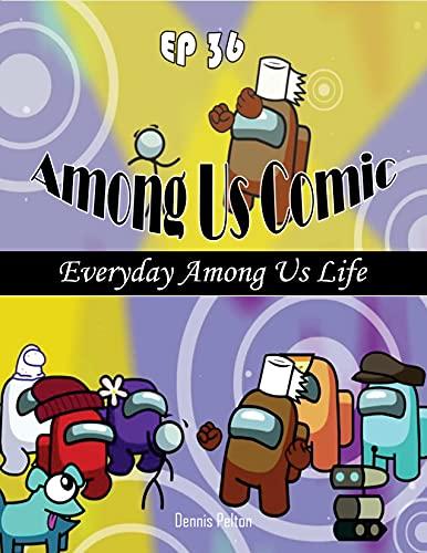 Among Us Comic Ep 36: Everyday Among Us Life (English Edition)