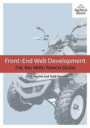 Front-End Web Development: The Big Nerd Ranch Guide (Big Nerd Ranch Guides) (English Edition)