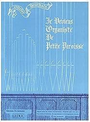 Je deviens organiste de petite paroisse - pour orgue ou harmonium