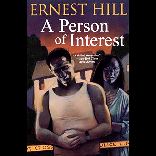 A Person of Interest                   By:                                                                                                                                 Ernest Hill                               Narrated by:                                                                                                                                 Robert Jason Jackson,                                                                                        Shari Peele,                                                                                        Bernadette Dunne                      Length: 7 hrs and 25 mins     10 ratings     Overall 3.1