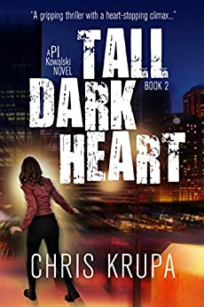 Tall Dark Heart: A Thrilling Detective Murder Mystery (PI Kowalski Book 2) by [Chris Krupa, Lane Diamond]
