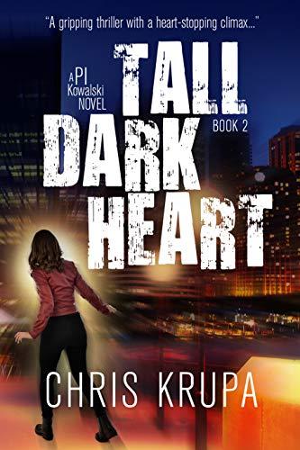 Tall Dark Heart: A Thrilling Detective Murder Mystery (PI Kowalski Book 2) (English Edition)