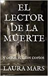 El Lector de la Muerte: y otros relatos cortos