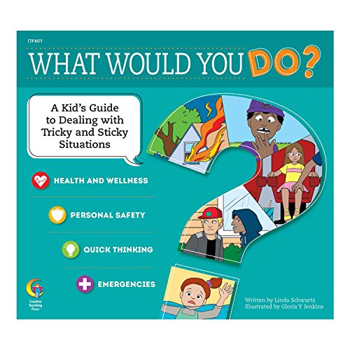 Creative Teaching Press What Would You Do? Book (Health and Wellness, Personal Safety, Quick Thinking, Emergencies) (8471)