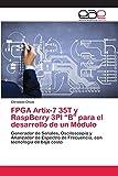 """FPGA Artix-7 35T y RaspBerry 3PI """"B"""" para el desarrollo de un Módulo: Generador de Señales,..."""