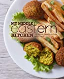 My Middle Eastern Kitchen: 100 Middle Eastern Recipes with a Twist (English Edition)