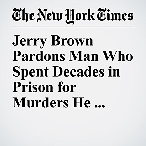 Jerry Brown Pardons Man Who Spent Decades in Prison for Murders He Didn't Commit copertina