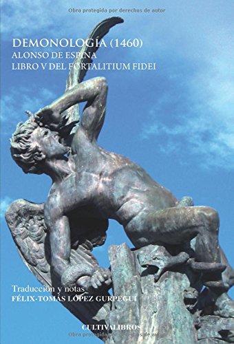 Demonología. (1462): Libro V de Fortalicium fidei de Alonso de Espina