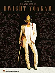 The Very Best of Dwight Yoakam: Piano, Vocal, Guitar