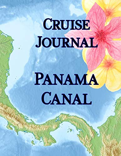 Cruise Journal - Panama Canal: Up to 22 days of daily guided