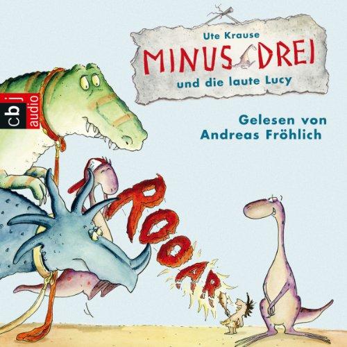 Minus Drei und die laute Lucy audiobook cover art