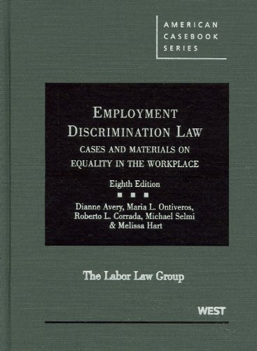 Employment Discrimination Law: Cases and Materials on Equality in the Workplace (American Casebook S