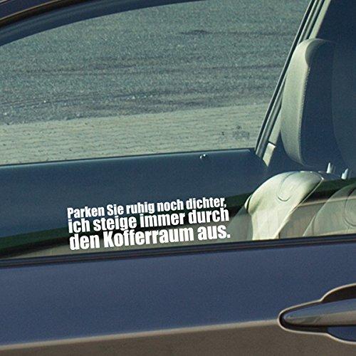 Motoking Autoaufkleber - Lustige Sprüche & Motive für Ihr Auto - Parken Sie ruhig noch dichter, ich steige immer durch den Kofferraum aus. - 25 x 6,6 cm - Gold Glänzend