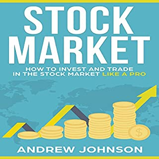 Stock Market: How to Invest and Trade in the Stock Market Like a Pro audiobook cover art