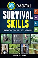365 Essential Survival Skills: Knowledge That Will Keep You Alive Front Cover