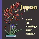 Japon livre de coloriage pour adultes: Cahier de coloriage pour se détendre / cadeau pour les amateurs de coloriage et du Japon/ 16 grands ... po)/ikebana/bonsaï/fleurs de cerisier/poupées