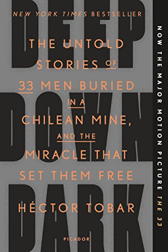 Amazon.com: Deep Down Dark: The Untold Stories of 33 Men Buried in a  Chilean Mine, and the Miracle That Set Them Free eBook: Tobar, Héctor:  Kindle Store
