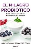 El milagro probiótico (Colección Vital): La guía definiti