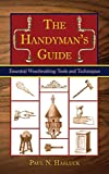 The Handyman's Guide: Essential Woodworking Tools and...