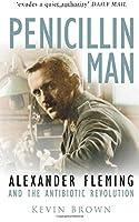 Penicillin Man: Alexander Flemming And the Antibiotic Revolution