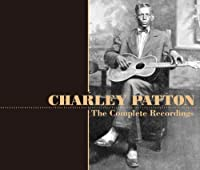 Complete Recordings by Charley Patton