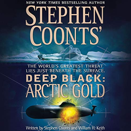 Arctic Gold Audiobook By Stephen Coonts,                                                                                        William H. Keith cover art