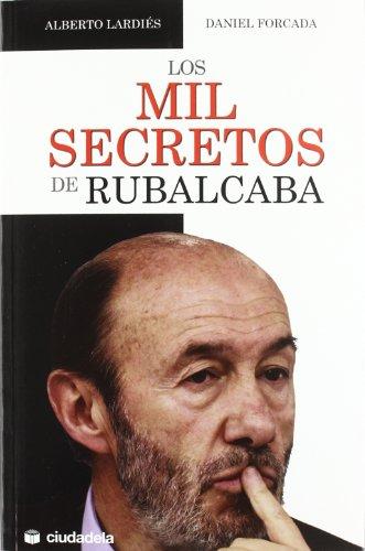 Los mil secretos de Rubalcaba (Ensayo)