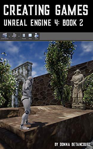 Creating Games Unreal Engine 4: Book 2 (English Edition)
