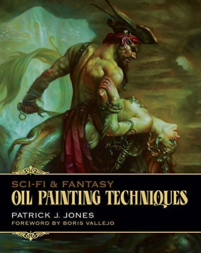 Sci-Fi & Fantasy : Oil Painting Techniques by Patrick J....