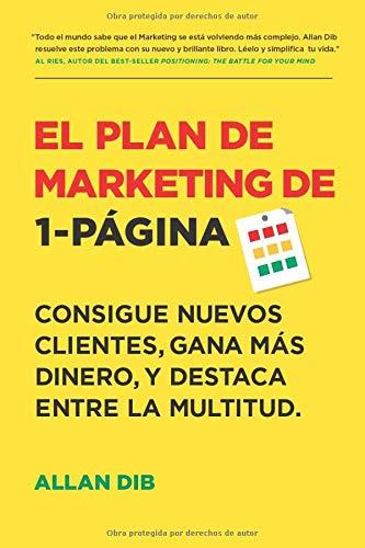 Compare Textbook Prices for El Plan de Marketing de 1-Página: Consigue Nuevos Clientes, Gana Más Dinero, Y Destaca Entre La Multitud Spanish Edition  ISBN 9781733301206 by Dib, Allan