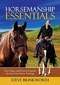 Horsemanship Essentials: The Unique and Proven Program for Fear-Free Horse Training by [Steve Brinkworth, Sally Brinkworth]