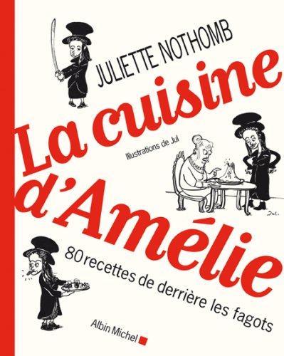 La Cuisine d'Amélie: 80 recettes de derrière les fagots