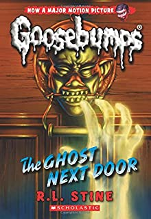 The Ghost Next Door (Classic Goosebumps #29), Volume 29