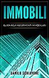 IMMOBILI: Guida agli Investimenti Immobiliari