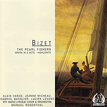 Bizet - The Pearl Fishers (opera In 3 Acts - Highlights)