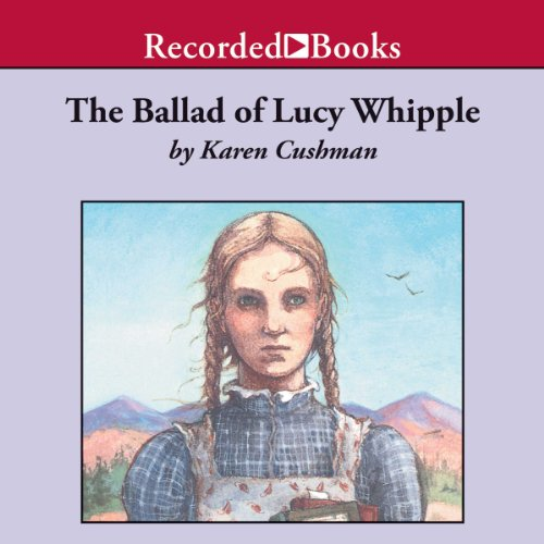 The Ballad of Lucy Whipple audiobook cover art