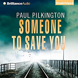 Someone to Save You                   By:                                                                                                                                 Paul Pilkington                               Narrated by:                                                                                                                                 Napoleon Ryan                      Length: 11 hrs and 5 mins     96 ratings     Overall 3.8