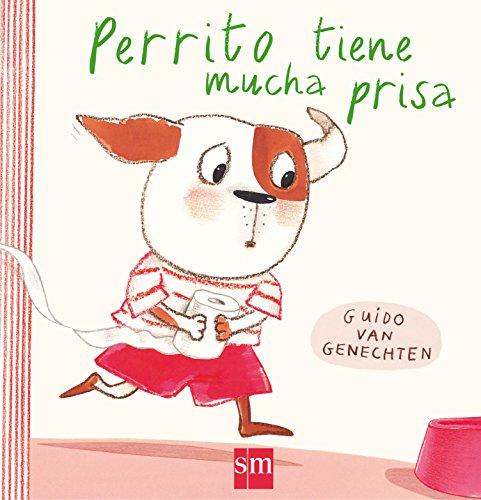Perrito tiene mucha prisa (Álbumes ilustrados)
